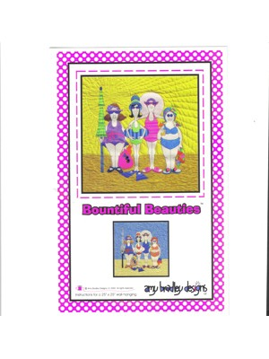 BOUNTIFUL BEAUTIES PATTERN- BY AMY BRADLEY