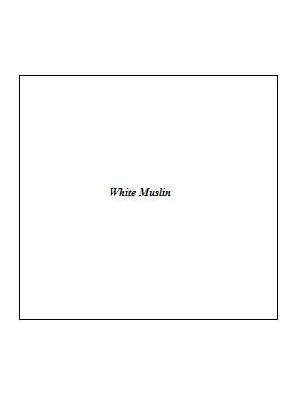 WHITE PREMIUM CALICO/MUSLIN - 45 ins - 114cm wide(price per 1/2 mtr)